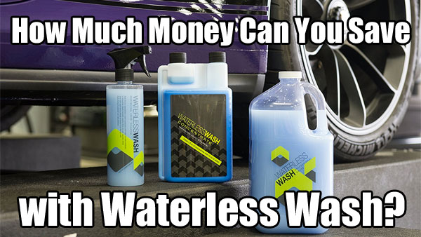 Auto Armour Waterless Wash - How Much Can You Save?
